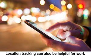 Location tracking can also be helpful for work