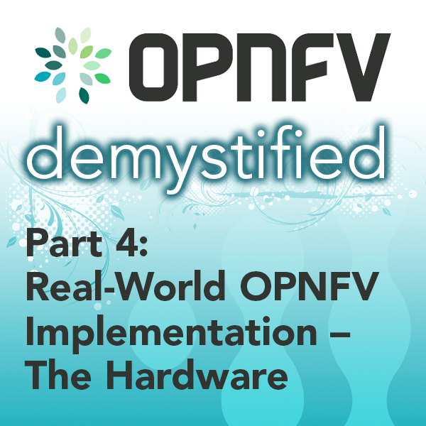 Real-World OPNFV Implementation – The Hardware
